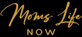 Moms Life Now