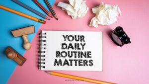what you should know about developing daily routine